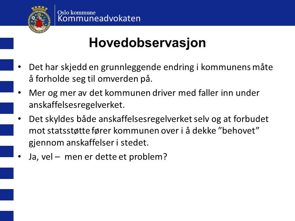 Oslo kommune Kommuneadvokaten Hovedobservasjon • Det har skjedd en grunnleggende endring i kommunens måte å forholde seg til omverden på. • Mer og mer