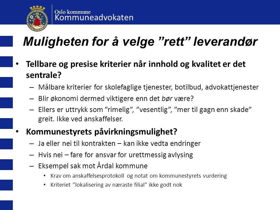 """Oslo kommune Kommuneadvokaten Muligheten for å velge """"rett"""" leverandør • Tellbare og presise kriterier når innhold og kvalitet er det sentrale? – Målb"""