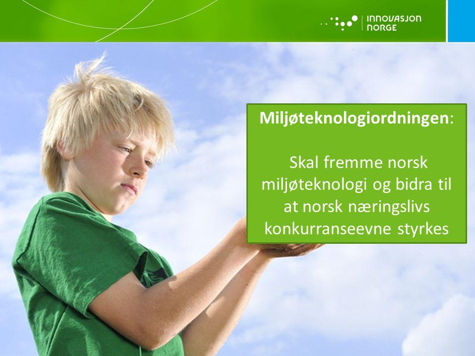Miljøteknologiordningen: Skal fremme norsk miljøteknologi og bidra til at norsk næringslivs konkurranseevne styrkes