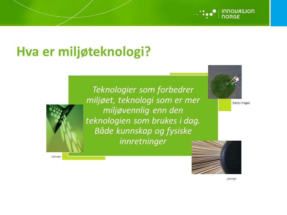 Hva er miljøteknologi? Teknologier som forbedrer miljøet, teknologi som er mer miljøvennlig enn den teknologien som brukes i dag. Både kunnskap og fys
