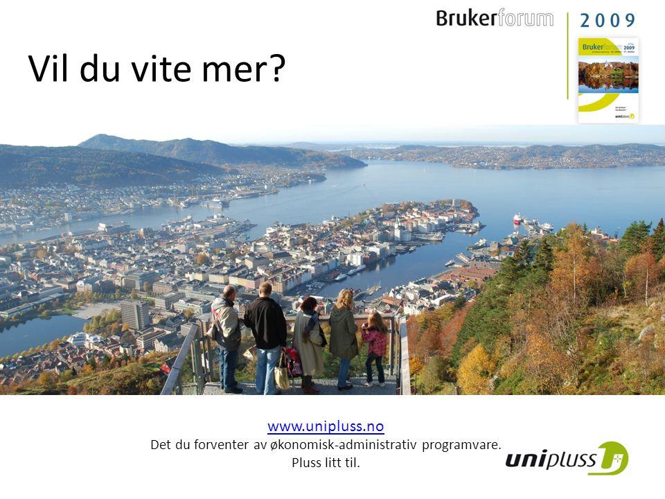 Vil du vite mer. www.unipluss.no Det du forventer av økonomisk-administrativ programvare.