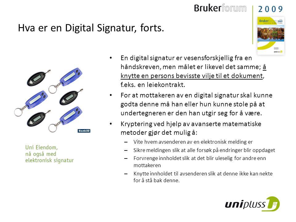 • En digital signatur er vesensforskjellig fra en håndskreven, men målet er likevel det samme; å knytte en persons bevisste vilje til et dokument, f.eks.