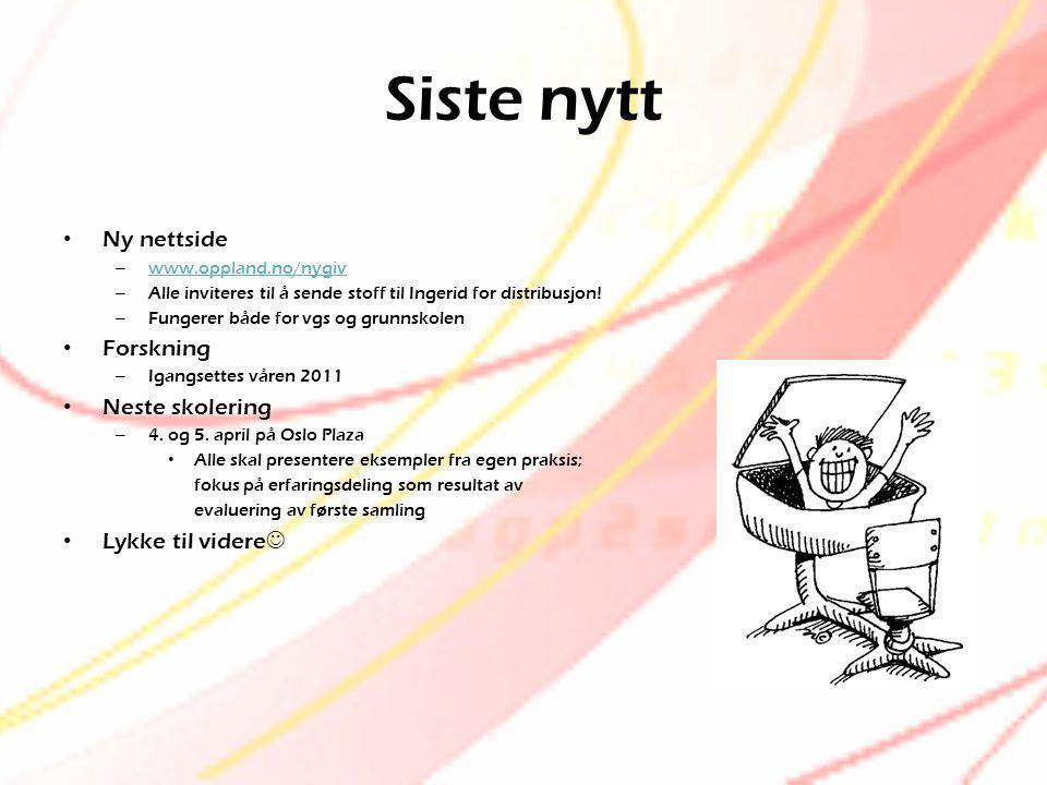 Siste nytt • Ny nettside – www.oppland.no/nygiv www.oppland.no/nygiv – Alle inviteres til å sende stoff til Ingerid for distribusjon! – Fungerer både