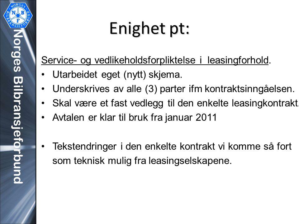 Enighet pt: Service- og vedlikeholdsforpliktelse i leasingforhold. •Utarbeidet eget (nytt) skjema. •Underskrives av alle (3) parter ifm kontraktsinngå