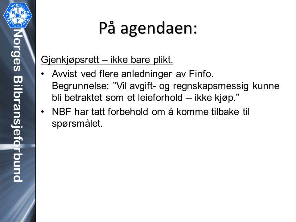 """På agendaen: Gjenkjøpsrett – ikke bare plikt. •Avvist ved flere anledninger av Finfo. Begrunnelse: """"Vil avgift- og regnskapsmessig kunne bli betraktet"""
