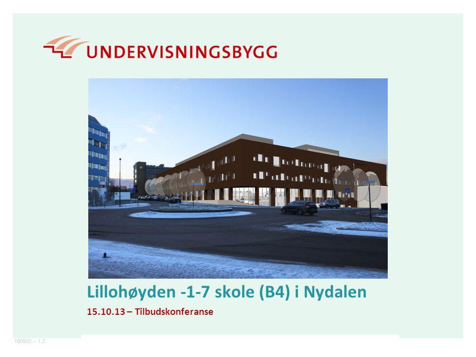 100982 – 1.2 | Lillohøyden -1-7 skole (B4) i Nydalen 15.10.13 – Tilbudskonferanse