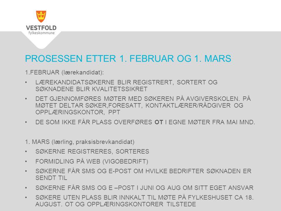 PROSESSEN ETTER 1. FEBRUAR OG 1. MARS 1.FEBRUAR (lærekandidat): •LÆREKANDIDATSØKERNE BLIR REGISTRERT, SORTERT OG SØKNADENE BLIR KVALITETSSIKRET •DET G