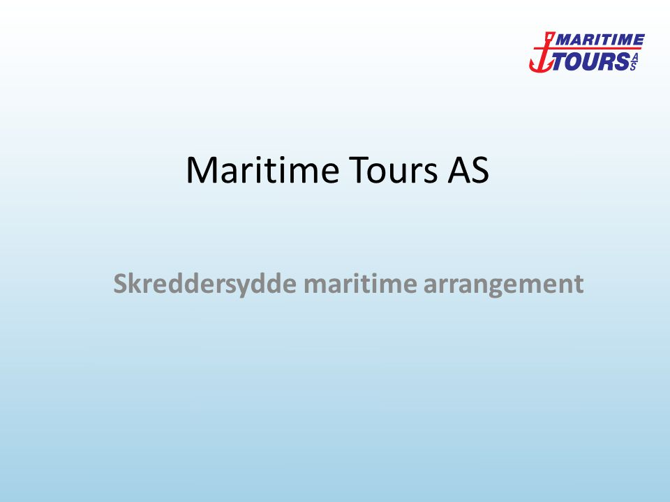 Maritime Tours AS Skreddersydde maritime arrangement