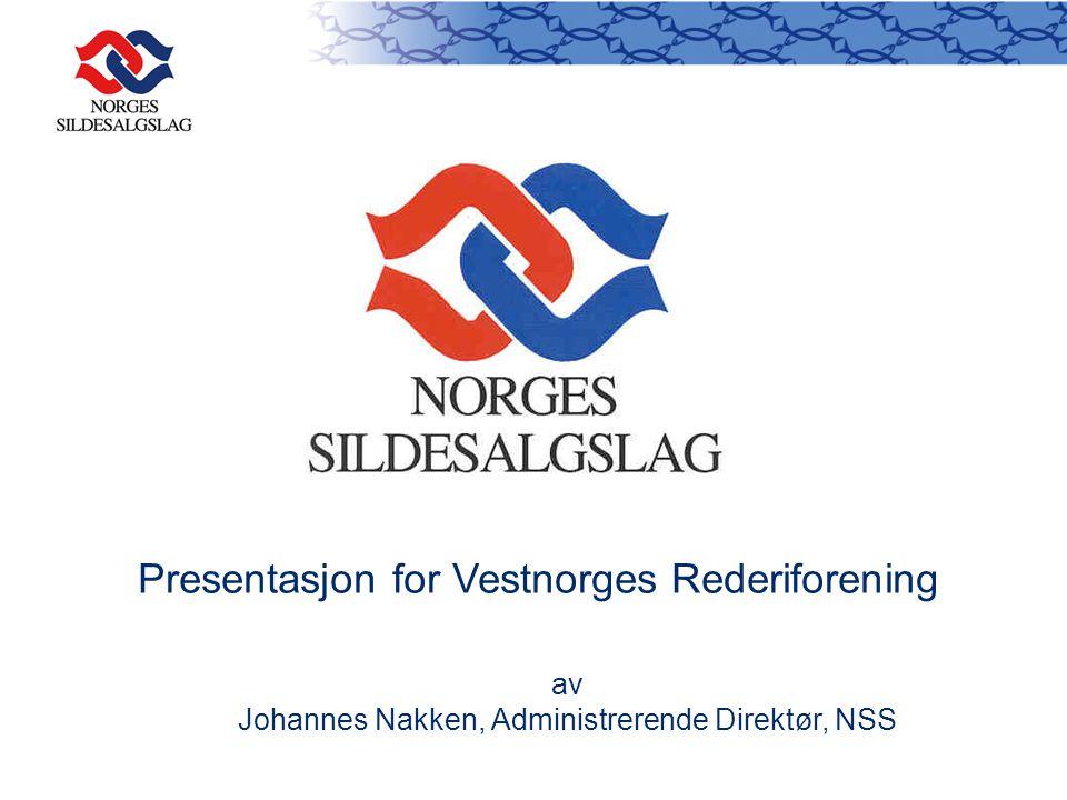 Presentasjon for Vestnorges Rederiforening av Johannes Nakken, Administrerende Direktør, NSS