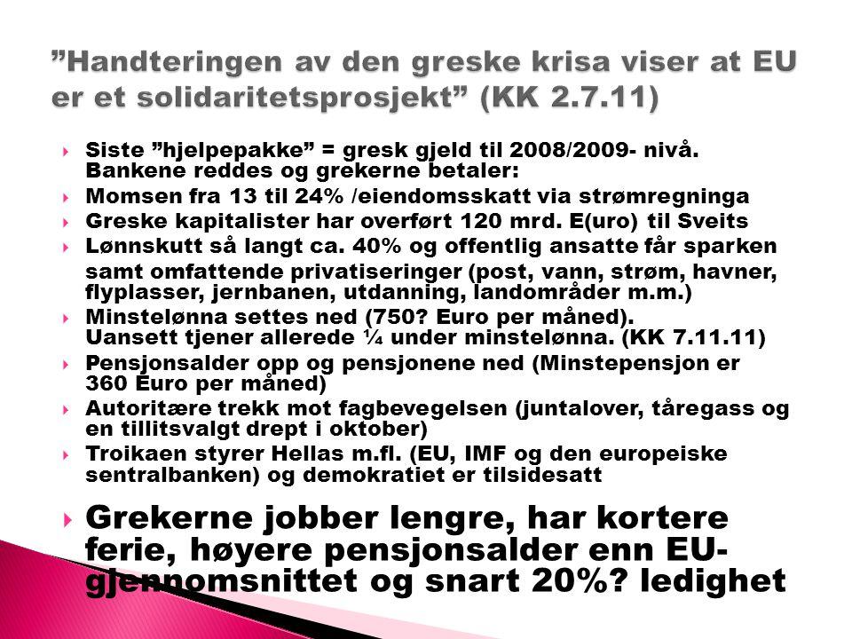 """ Siste """"hjelpepakke"""" = gresk gjeld til 2008/2009- nivå. Bankene reddes og grekerne betaler:  Momsen fra 13 til 24% /eiendomsskatt via strømregninga"""