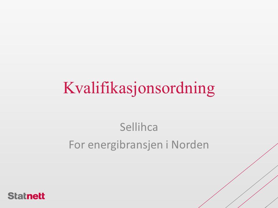 Kvalifikasjonsordning Sellihca For energibransjen i Norden