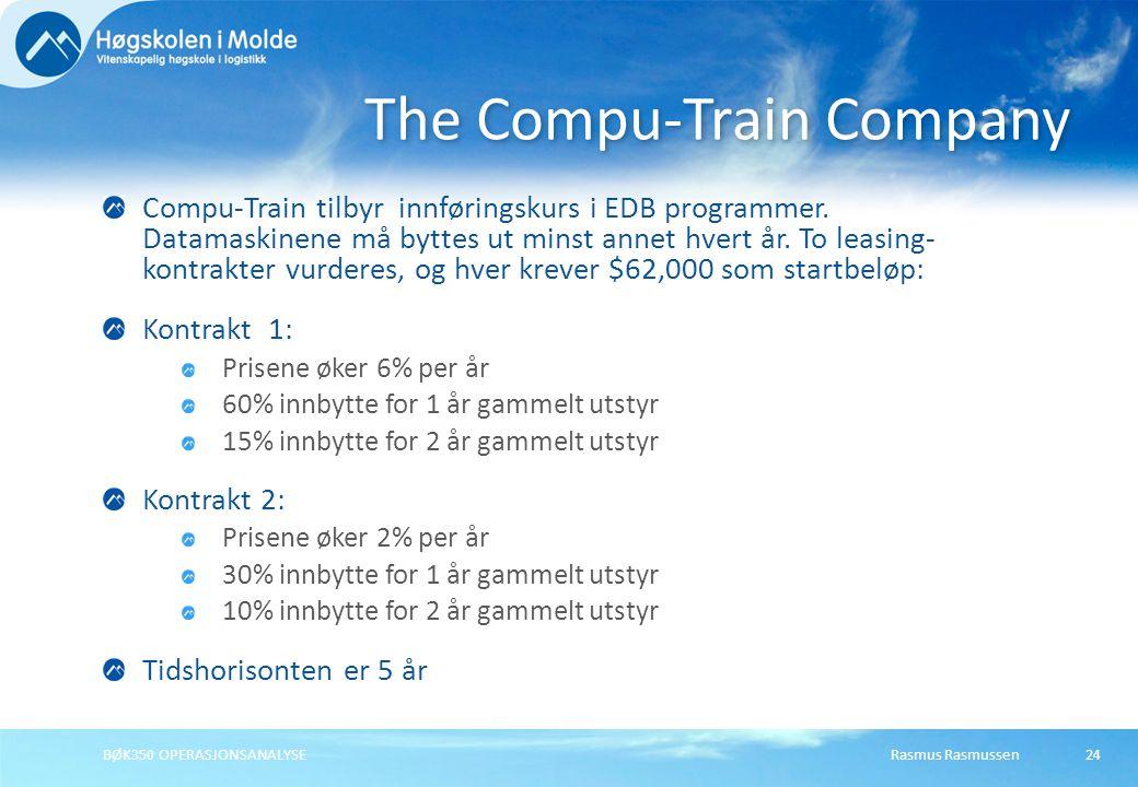 Rasmus RasmussenBØK350 OPERASJONSANALYSE24 Compu-Train tilbyr innføringskurs i EDB programmer. Datamaskinene må byttes ut minst annet hvert år. To lea