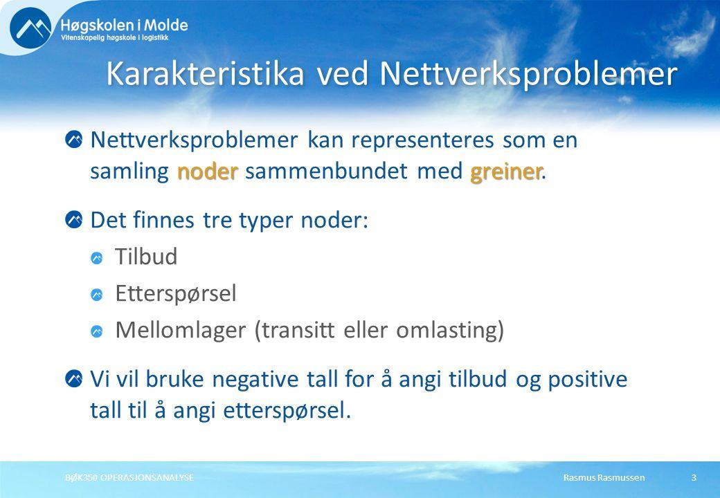 Rasmus RasmussenBØK350 OPERASJONSANALYSE14 Implementering av LP i regneark variabel for hver grein En variabel for hver grein i nettverket.