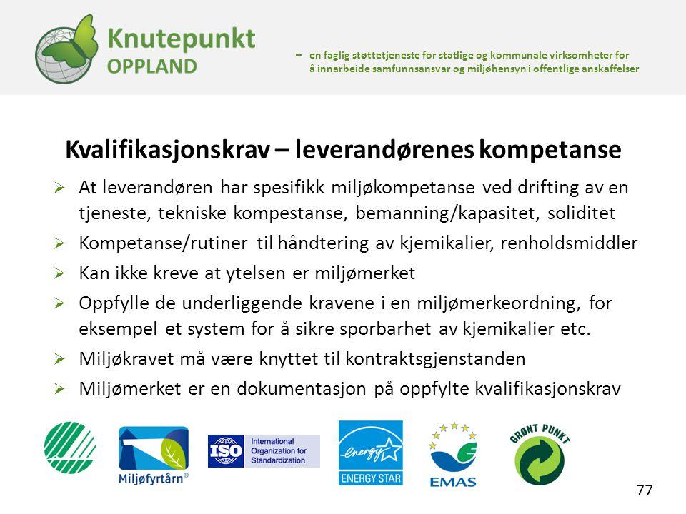 – en faglig støttetjeneste for statlige og kommunale virksomheter for å innarbeide samfunnsansvar og miljøhensyn i offentlige anskaffelser Kvalifikasj