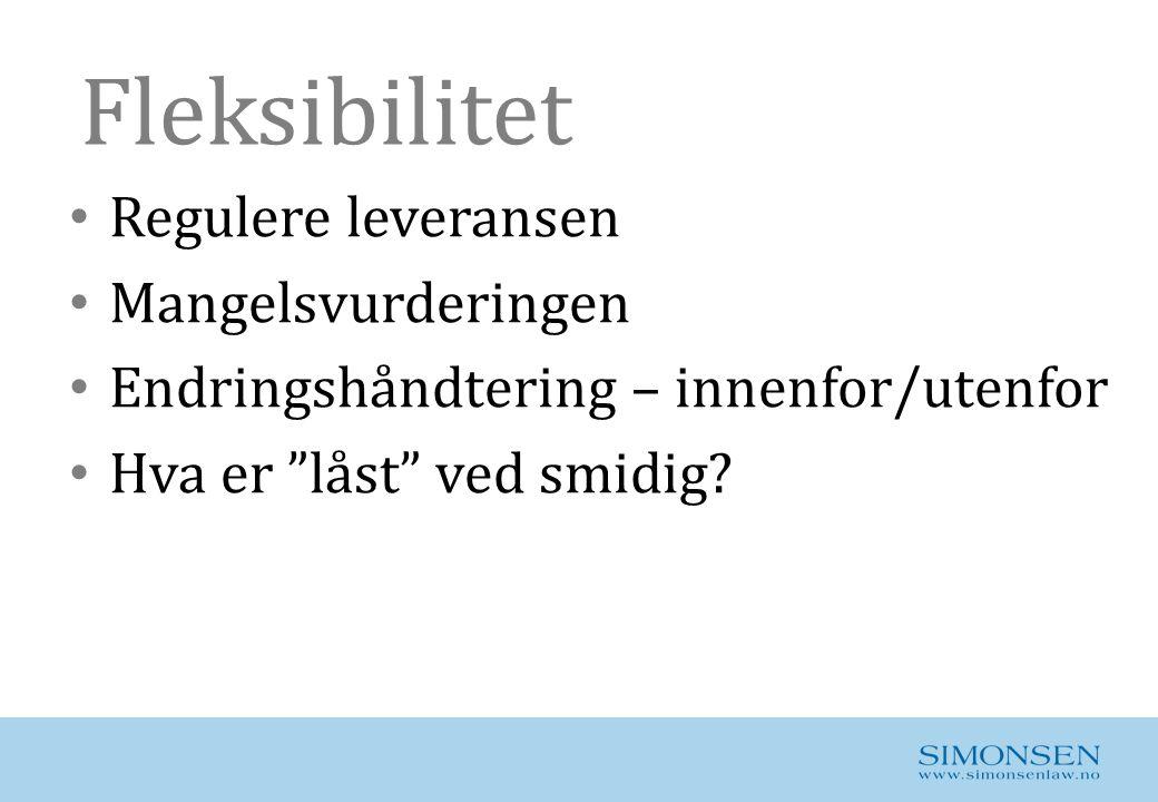 """Fleksibilitet • Regulere leveransen • Mangelsvurderingen • Endringshåndtering – innenfor/utenfor • Hva er """"låst"""" ved smidig?"""