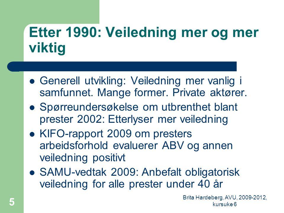 5 Etter 1990: Veiledning mer og mer viktig  Generell utvikling: Veiledning mer vanlig i samfunnet.