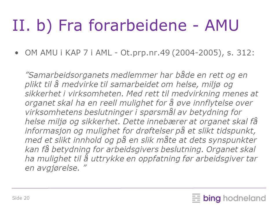 Side 20 II.b) Fra forarbeidene - AMU •OM AMU i KAP 7 i AML - Ot.prp.nr.49 (2004-2005), s.