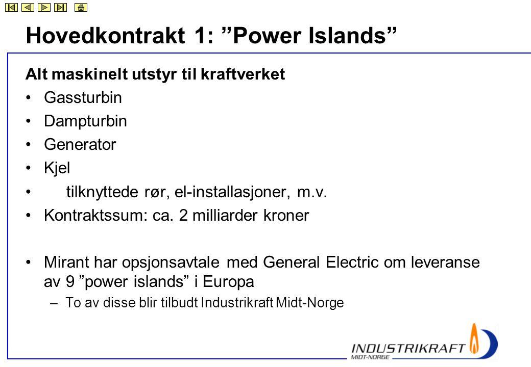 """Hovedkontrakt 1: """"Power Islands"""" Alt maskinelt utstyr til kraftverket •Gassturbin •Dampturbin •Generator •Kjel • tilknyttede rør, el-installasjoner, m"""