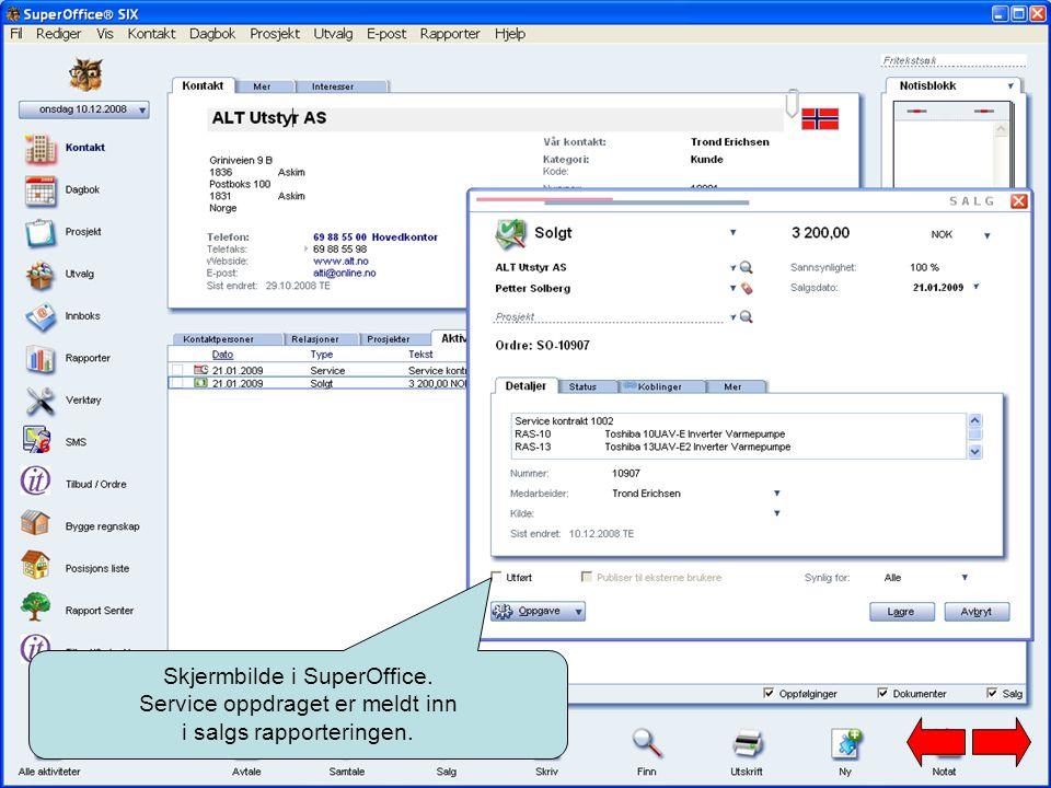 Skjermbilde i SuperOffice. Service oppdraget er meldt inn i salgs rapporteringen.