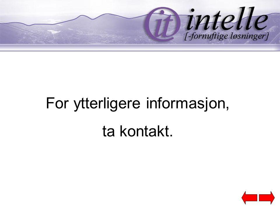 For ytterligere informasjon, ta kontakt.