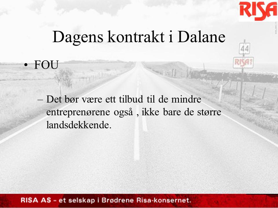 Dagens kontrakt i Dalane •FOU –Det bør være ett tilbud til de mindre entreprenørene også, ikke bare de større landsdekkende.