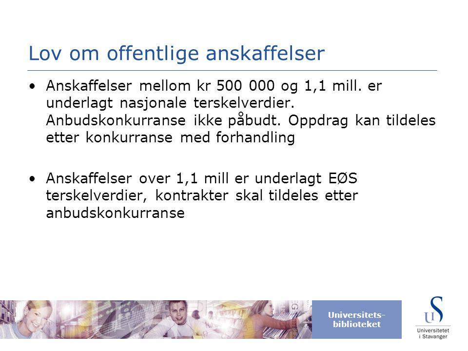 Universitets- biblioteket Lov om offentlige anskaffelser •Anskaffelser mellom kr 500 000 og 1,1 mill.