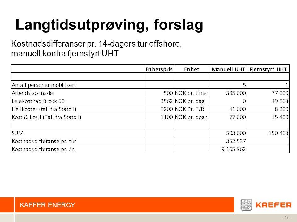KAEFER ENERGY – 21 – Langtidsutprøving, forslag Kostnadsdifferanser pr. 14-dagers tur offshore, manuell kontra fjernstyrt UHT