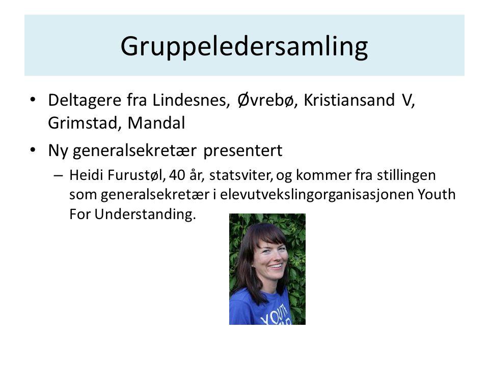Gruppeledersamling • Deltagere fra Lindesnes, Øvrebø, Kristiansand V, Grimstad, Mandal • Ny generalsekretær presentert – Heidi Furustøl, 40 år, statsv