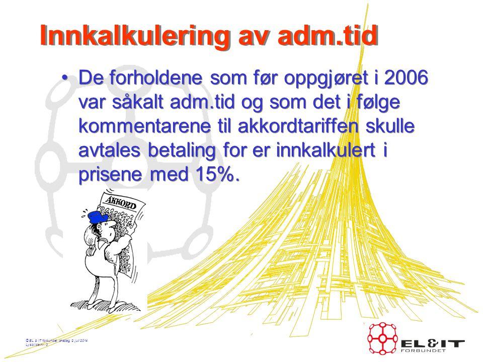 © EL & IT forbundet, onsdag, 2. juli 2014 Lysbilde nr.: 2 Akkordtariffen-store endringer •Betydelig enklere i bruk •Mer forutsigbar for bedriften •Bed