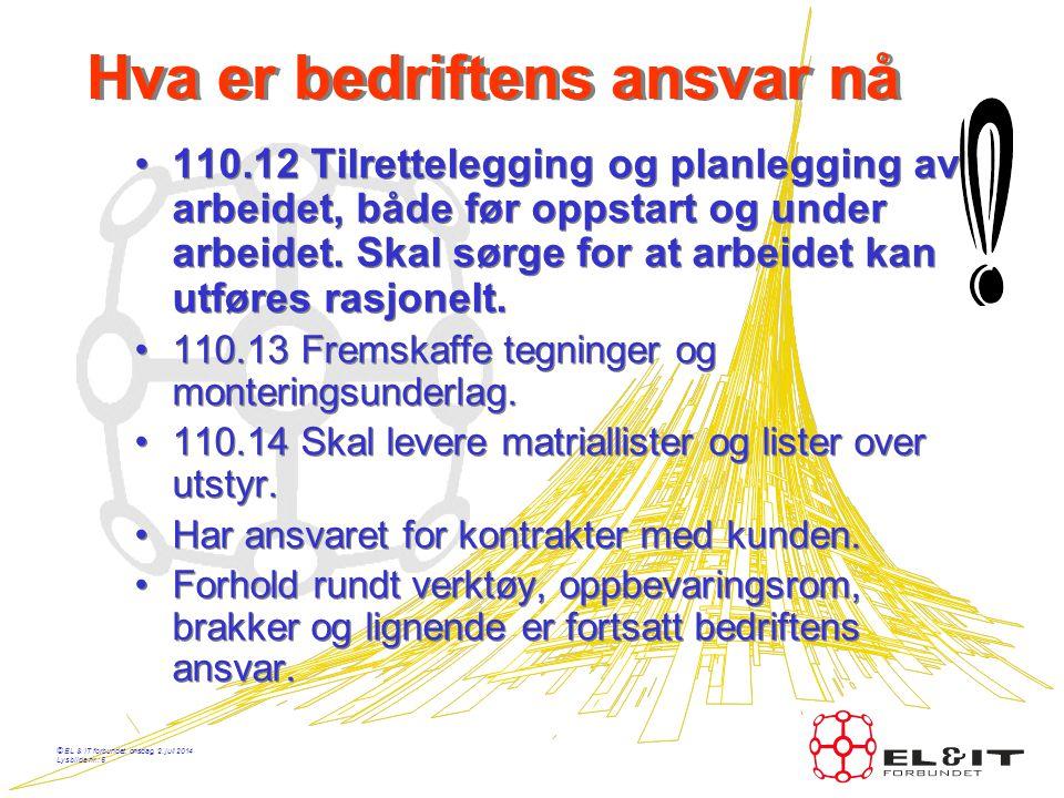 © EL & IT forbundet, onsdag, 2. juli 2014 Lysbilde nr.: 4 Hva er det som er innkalkulert •Alt arbeid av administrativ art innenfor anlegget/byggeplass