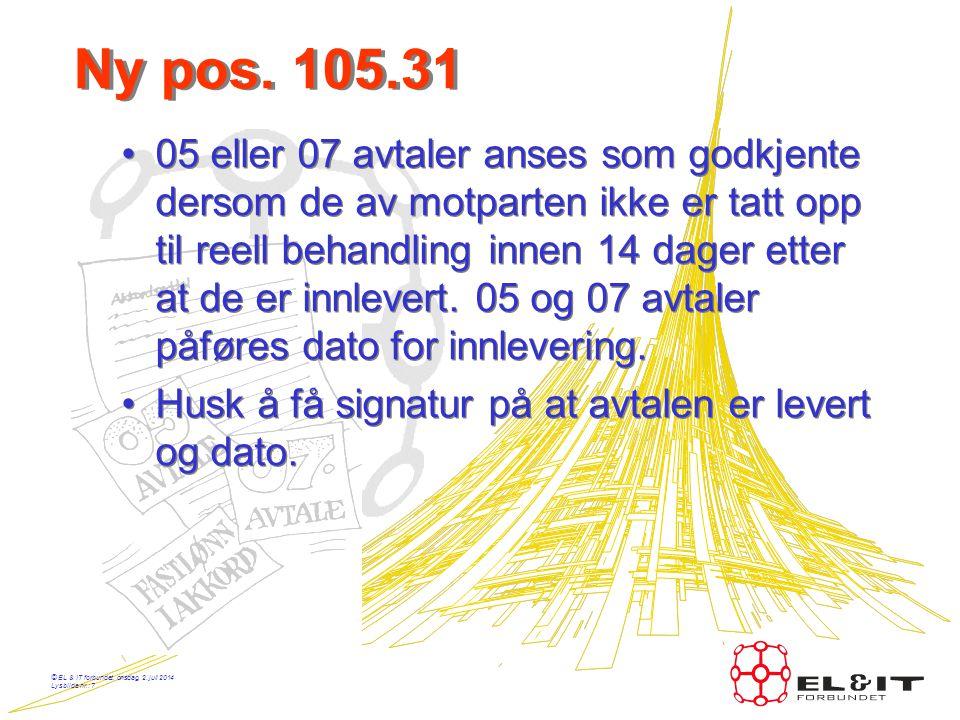 © EL & IT forbundet, onsdag, 2. juli 2014 Lysbilde nr.: 6 Hva er ikke innkalkulert •Pos.125. Dagtidsbestemmelsene er som før. •Pos.145 Alle tillegg ti