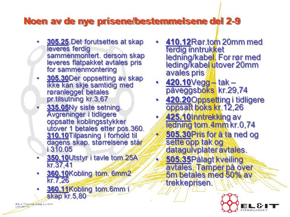 © EL & IT forbundet, onsdag, 2. juli 2014 Lysbilde nr.: 8 Fastlønn i akkord •Er nå gjort tydeligere ved at det i LOK §4 er satt inn eksempler på hva s