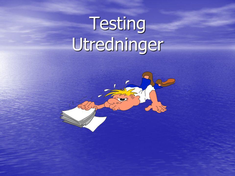 Testing Utredninger