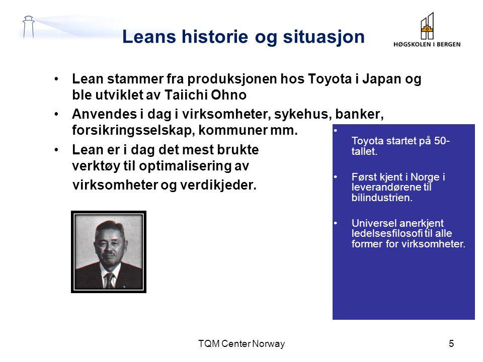 Leans historie og situasjon •Lean stammer fra produksjonen hos Toyota i Japan og ble utviklet av Taiichi Ohno •Anvendes i dag i virksomheter, sykehus,
