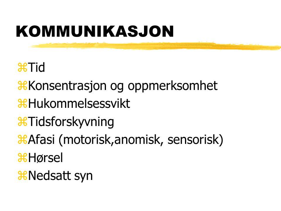 KOMMUNIKASJON zTid zKonsentrasjon og oppmerksomhet zHukommelsessvikt zTidsforskyvning zAfasi (motorisk,anomisk, sensorisk) zHørsel zNedsatt syn