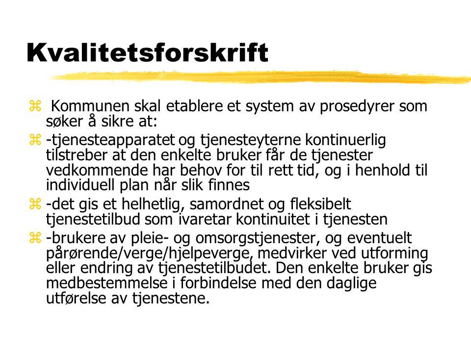 Kvalitetsforskrift z Kommunen skal etablere et system av prosedyrer som søker å sikre at: z-tjenesteapparatet og tjenesteyterne kontinuerlig tilstrebe