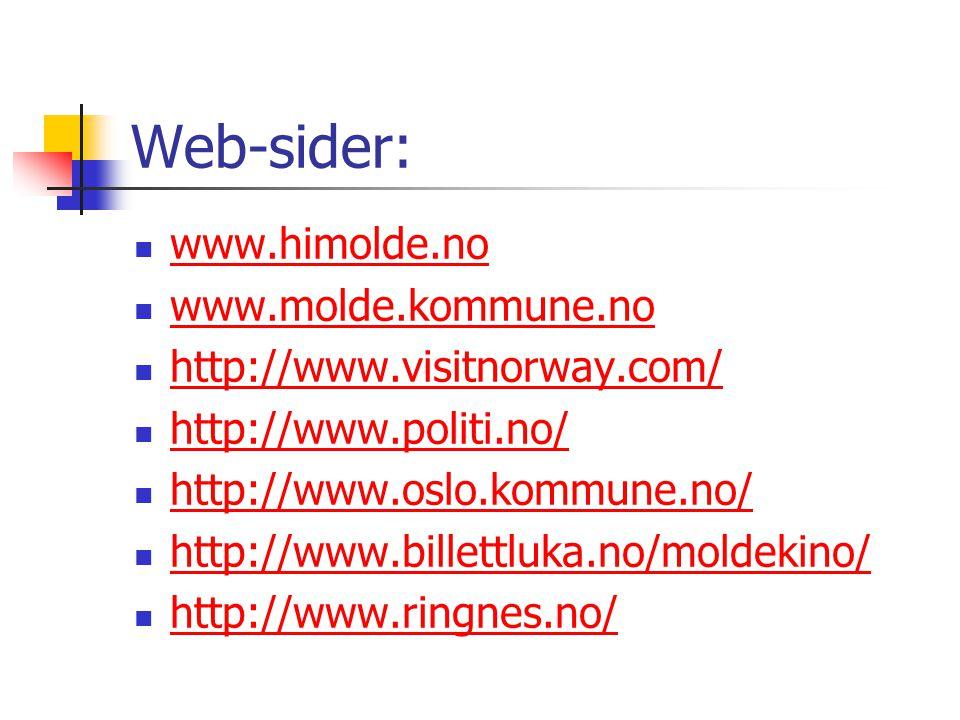 Web-sider:  www.himolde.no www.himolde.no  www.molde.kommune.no www.molde.kommune.no  http://www.visitnorway.com/ http://www.visitnorway.com/  htt