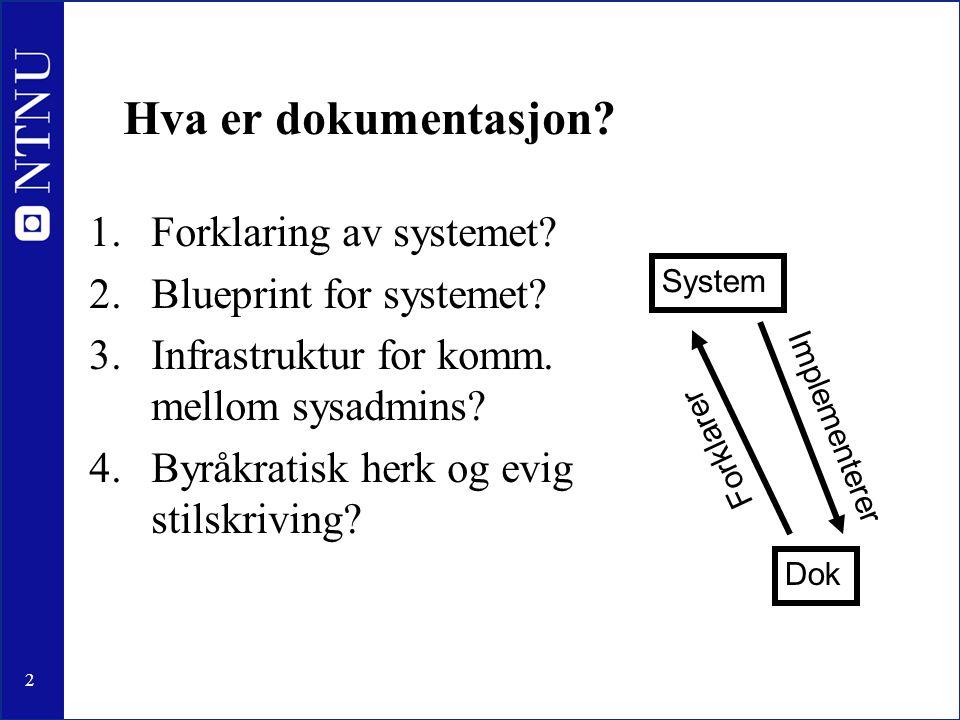 2 Hva er dokumentasjon. 1.Forklaring av systemet.