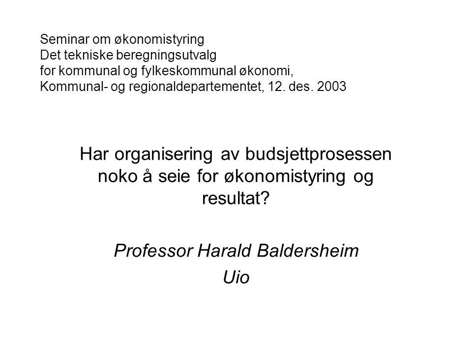 Seminar om økonomistyring Det tekniske beregningsutvalg for kommunal og fylkeskommunal økonomi, Kommunal- og regionaldepartementet, 12. des. 2003 Har