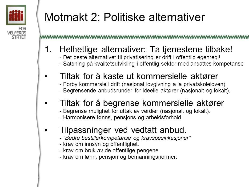 Motmakt 2: Politiske alternativer 1.Helhetlige alternativer: Ta tjenestene tilbake.