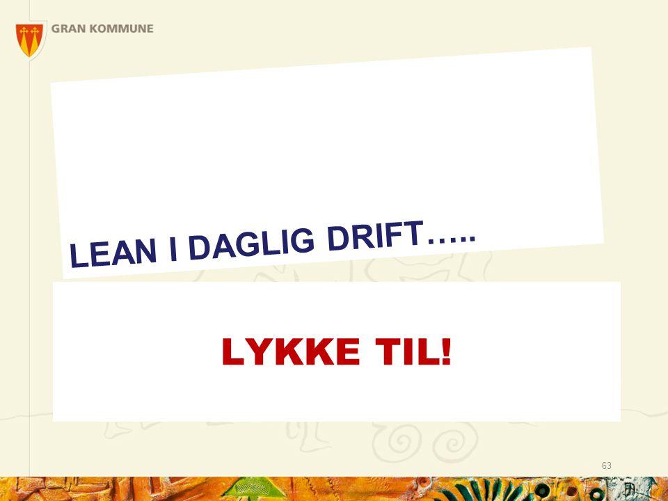 LYKKE TIL! LEAN I DAGLIG DRIFT….. 63