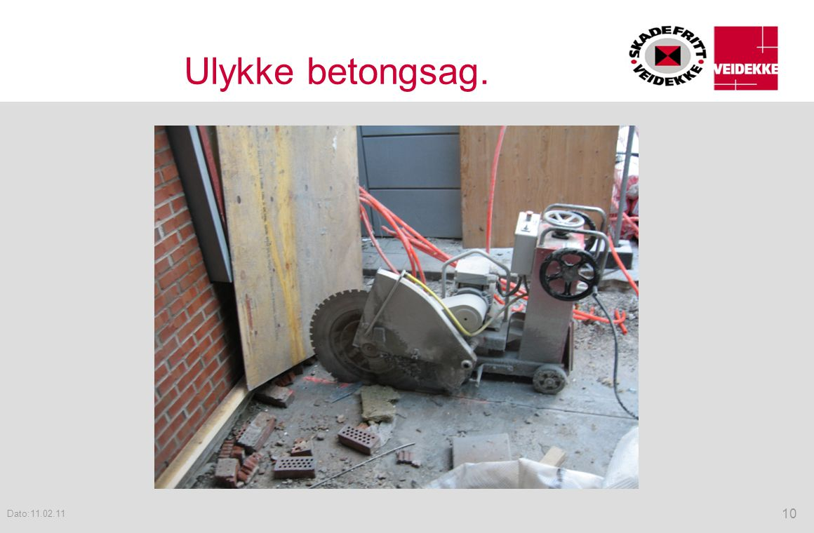 Ulykke betongsag. 10 Dato:11.02.11