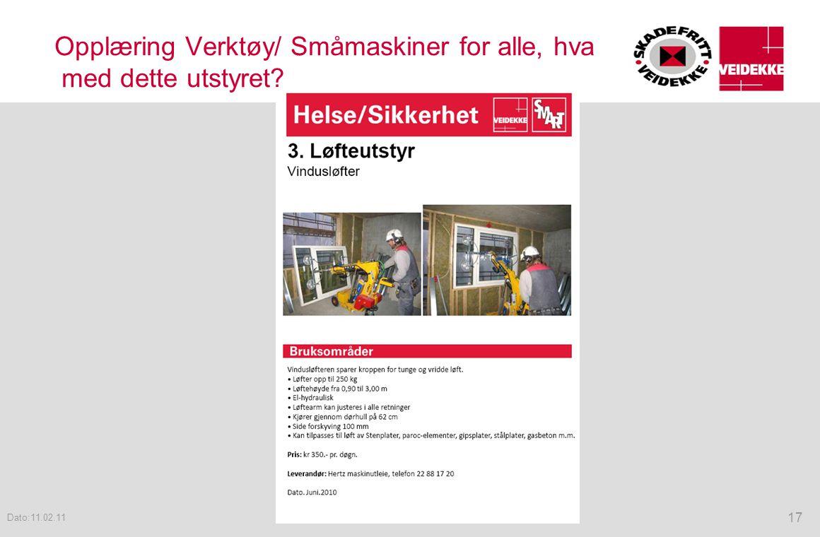 Opplæring Verktøy/ Småmaskiner for alle, hva med dette utstyret? 17 Dato:11.02.11