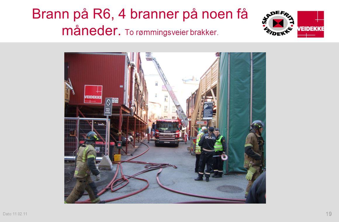 Brann på R6, 4 branner på noen få måneder. To rømmingsveier brakker. 19 Dato:11.02.11