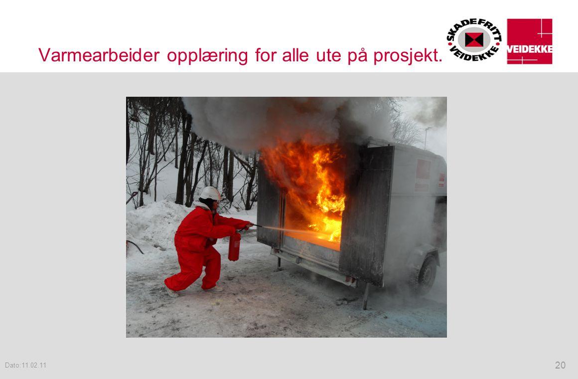 Varmearbeider opplæring for alle ute på prosjekt. 20 Dato:11.02.11