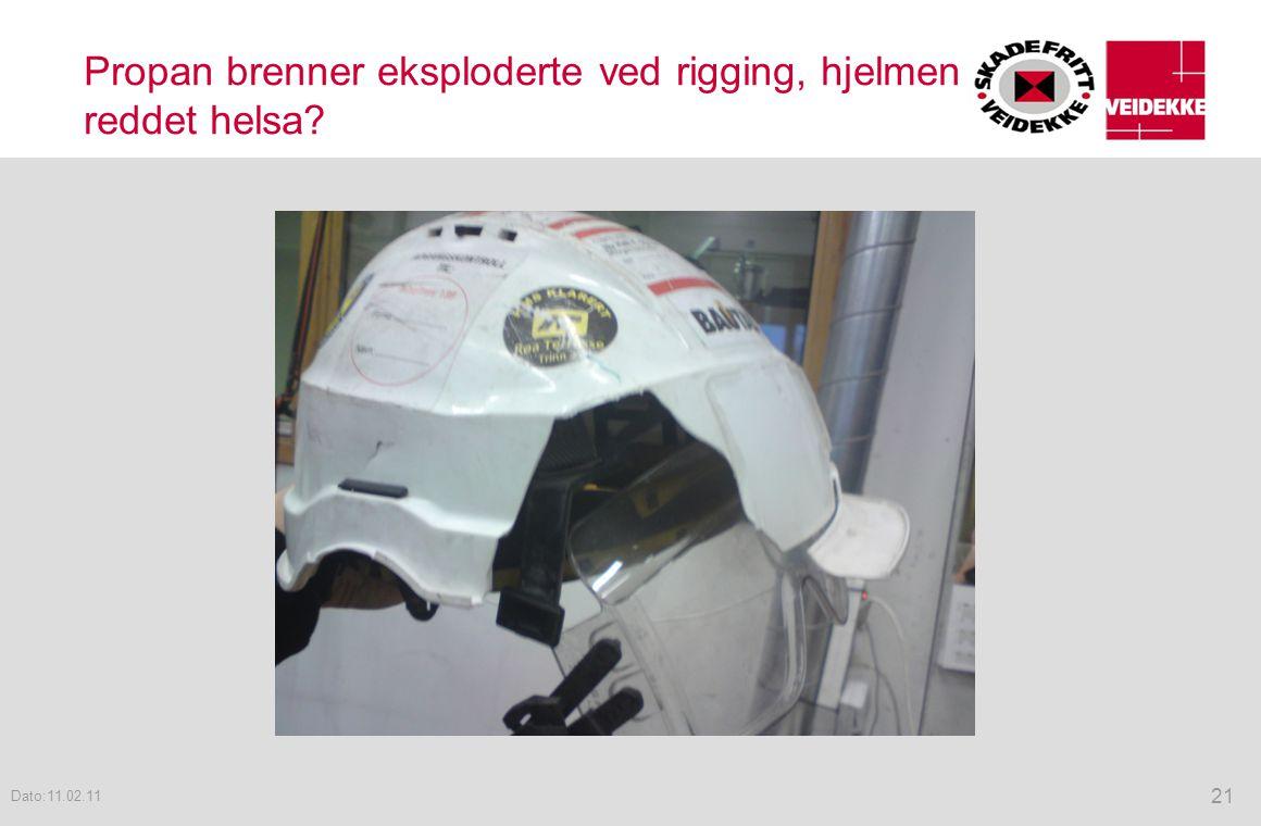 Propan brenner eksploderte ved rigging, hjelmen reddet helsa? 21 Dato:11.02.11