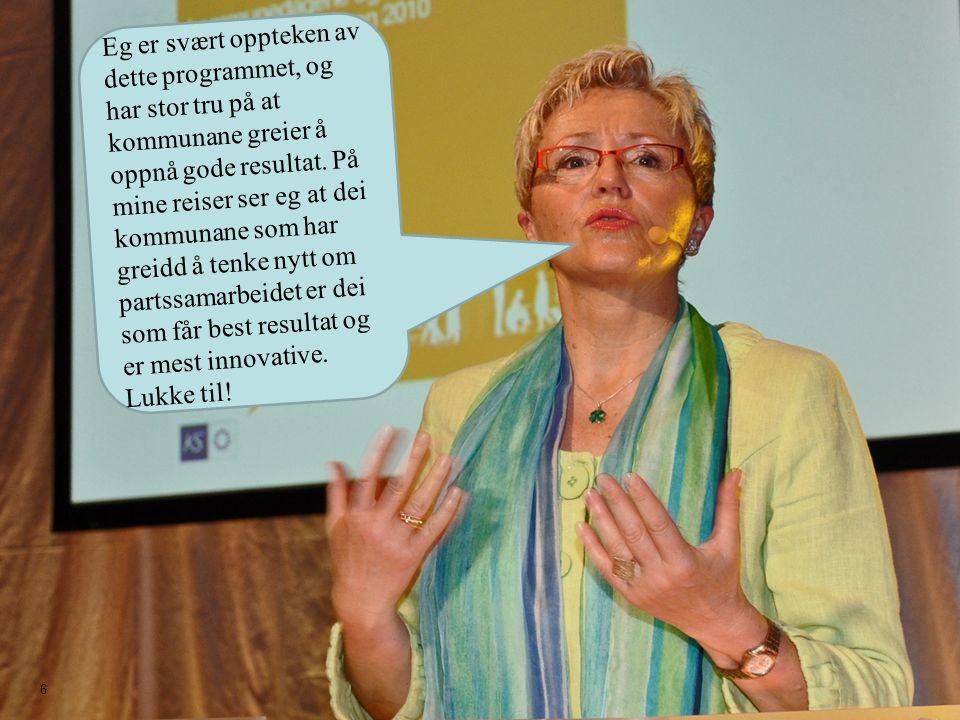 6 Eg er svært oppteken av dette programmet, og har stor tru på at kommunane greier å oppnå gode resultat.