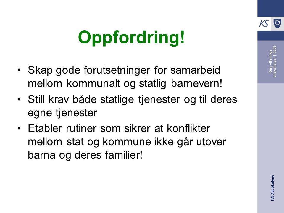 KS Advokatene Kurs offentlige anskaffelser | 2006 Oppfordring.