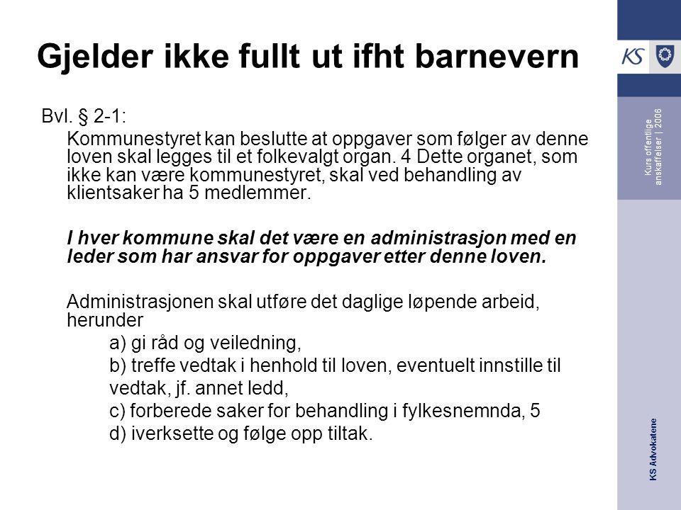 KS Advokatene Kurs offentlige anskaffelser | 2006 Gjelder ikke fullt ut ifht barnevern Bvl.