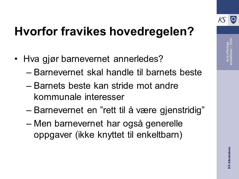 KS Advokatene Kurs offentlige anskaffelser | 2006 Hvorfor fravikes hovedregelen.